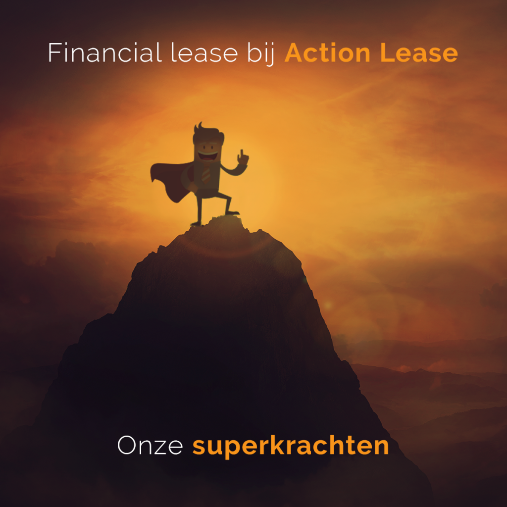 Financial Lease bij Action Lease – Onze Superkrachten!